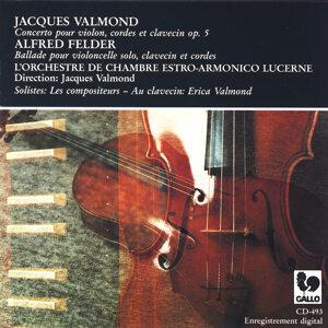 Jacques Valmond, Alfred Felder, Erika Valmond & L' Orchestre de Chambre Estro-Armonico Lucerne 歌手頭像