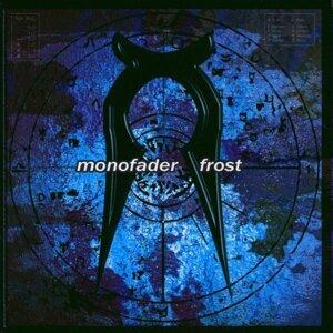 Monofader