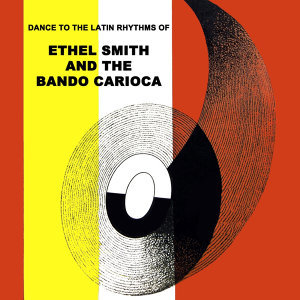 Ethel Smith And The Bando Carioca 歌手頭像