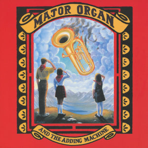 Major Organ And The Adding Machine 歌手頭像
