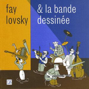 Fay Lovsky & La Bande Dessinée 歌手頭像