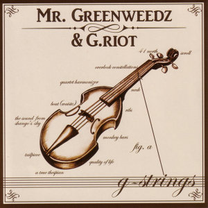 Mr. Greenweedz & G. Riot 歌手頭像