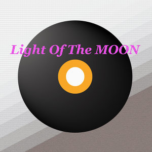 Light Of The Moon 歌手頭像