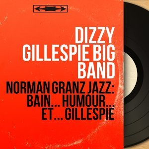 Dizzy Gillespie Big Band 歌手頭像