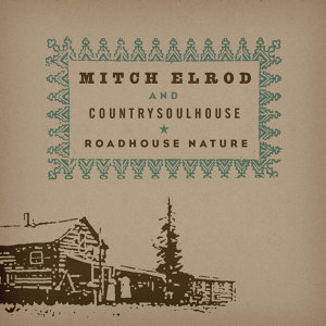 Mitch Elrod & CountrySoulHouse