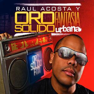 Raul Acosta Y Oro Solido