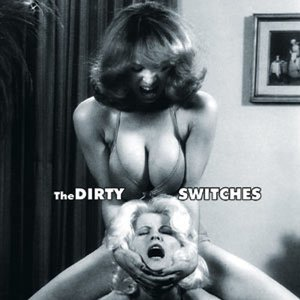 The Dirty Switches 歌手頭像