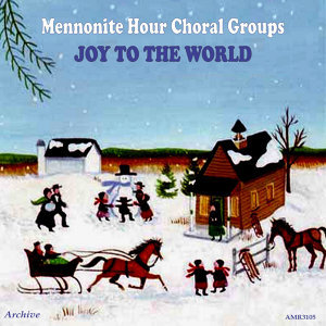 Mennonite Hour Choral Groups 歌手頭像