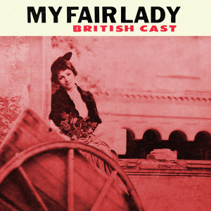 Original London Cast Of My Fair Lady 歌手頭像