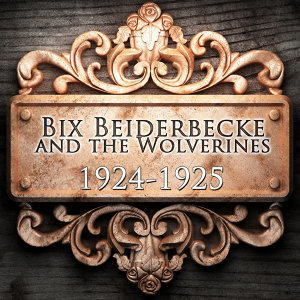 Bix Beiderbecke And The Wolverines 歌手頭像