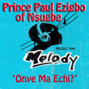 Prince Paul Ezigbo of Nsugbe 歌手頭像