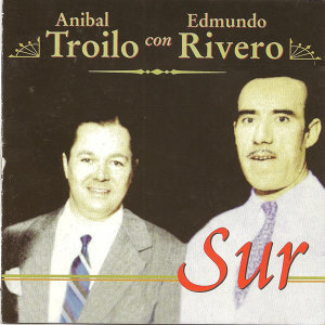 Anibal Troilo y Edmundo Rivero 歌手頭像