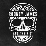 Rodney James and the Riot