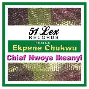 Chief Nwoye Ikeanyi 歌手頭像