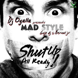 Dj Ogalla Presents Mad Style - Goje Dj & Bernal Jr 歌手頭像