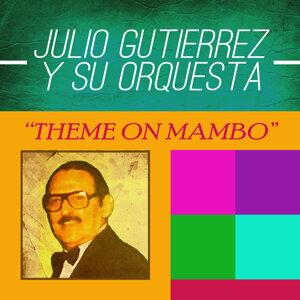 Julio Gutierrez Y Su Orquesta 歌手頭像