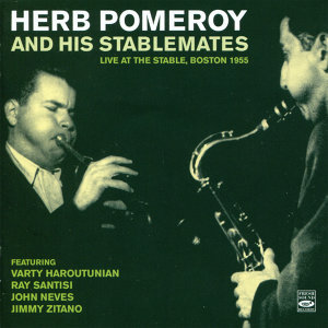 Herb Pomeroy and His Stablemates 歌手頭像