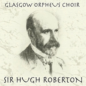 Sir Hugh Roberton 歌手頭像