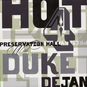 Preservation Hall Hot 4 with Duke Dejan 歌手頭像