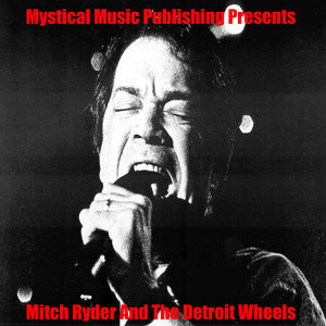 Mitch Ryder and The Detroit Wheels 歌手頭像