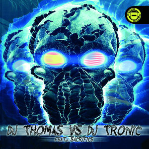 Dj Thomas Vs Dj Tronic Feat Sacrifice 歌手頭像