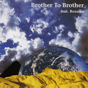 Brother To Brother Featuring Roxana 歌手頭像
