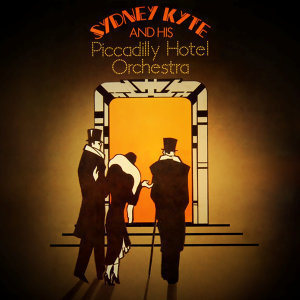 Sydney Kyte And His Piccadilly Hotel Band 歌手頭像