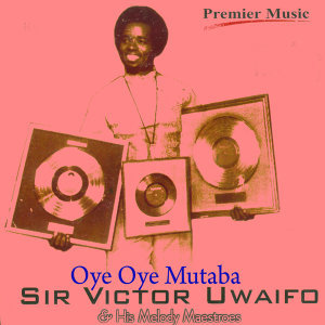 Sir Victor Uwaifo & His Titibitis 歌手頭像