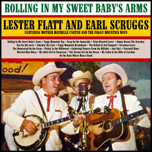 Lester Flatt and Earl Scruggs featuring Mother Maybelle Carter and the Foggy Mountain Boys