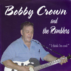 Bobby Crown and the Ramblers 歌手頭像