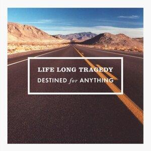 Life Long Tragedy