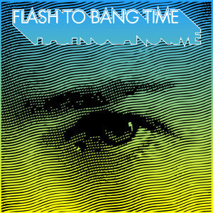 Flash to Bang Time 歌手頭像