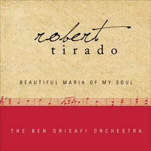 Robert Tirado and The Ben Grisafi Orchestra 歌手頭像