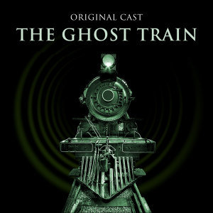 Original Cast Of The Ghost Train 歌手頭像