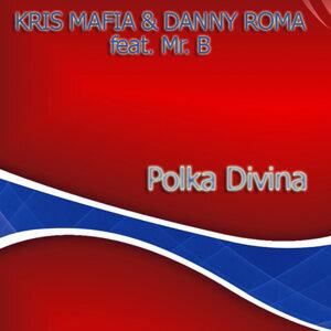 Kris Mafia & Danny Roma feat. Mr. B 歌手頭像