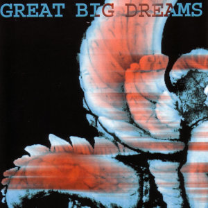 Great Big Dreams 歌手頭像