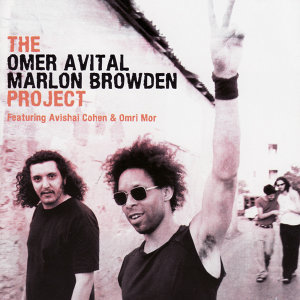 The Omer Avital - Marlon Browden Project 歌手頭像