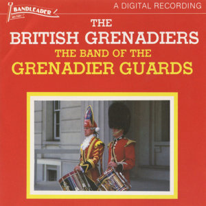 The Band Of The Grenadier Guards (英國皇家御林軍連隊軍樂隊) 歌手頭像