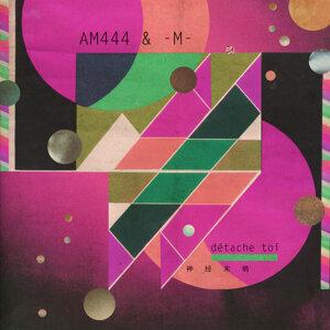 AM444, -M- 歌手頭像