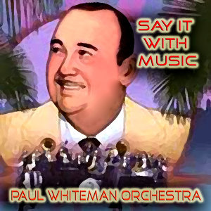 Paul Whiteman Orchestra 歌手頭像