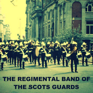 The Regimental Band of Scots Guards