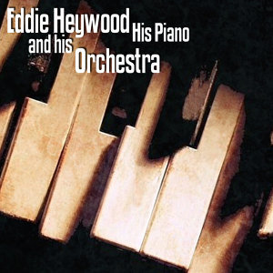 Eddie Heywood And His Orchestra 歌手頭像