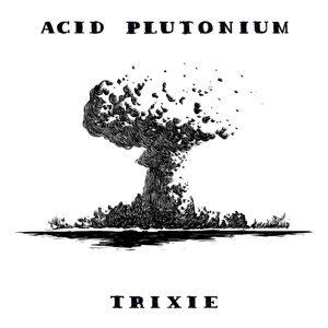 Acid Plutonium! 歌手頭像