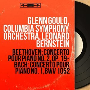 Glenn Gould, Columbia Symphony Orchestra, Leonard Bernstein