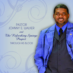 Pastor Johnny E. Walker and The Refreshing Springs Project 歌手頭像