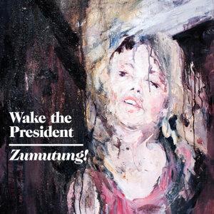 Wake The President 歌手頭像