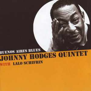 Johnny Hodges Quintet with Lalo Schifrin 歌手頭像