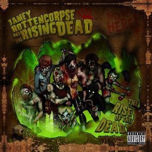 Jamey Rottencorpse And The Rising Dead 歌手頭像