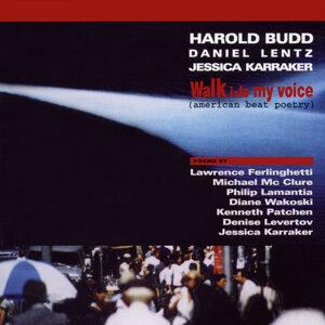 Harold Budd . Daniel Lentz . Jessica Karraker