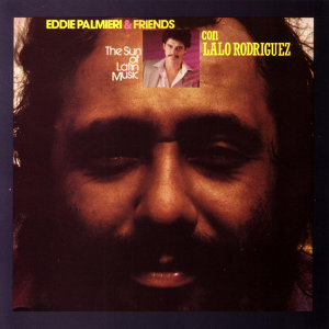 Eddie palmieri & Friends Feat. Lalo Rodriguez